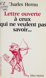 Charles Hernu - Lettre ouverte à ceux qui ne veulent pas savoir....