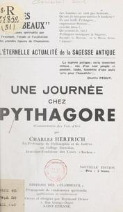 Charles Hertrich et Raymond Durot - L'éternelle actualité de la sagesse antique : une journée chez Pythagore - Commentaire des Vers d'or.