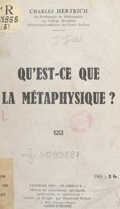 Charles Hertrich et Raymond Durot - Qu'est-ce que la métaphysique ?.