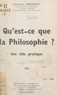 Charles Hertrich et Raymond Durot - Qu'est-ce que la philosophie ? Son rôle pratique.