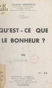 Charles Hertrich et Raymond Durot - Qu'est-ce que le bonheur ?.