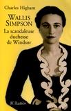 Charles Higham - Wallis Simpson - La scandaleuse duchesse de Windsor.
