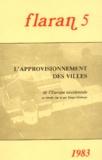 Charles Higounet et Philippe Wolff - L'Approvisionnement des villes - de l'Europe occidentale au Moyen Age et aux Temps modernes.
