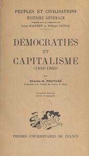 Charles-Hippolyte Pouthas et Louis Halphen - Démocraties et capitalisme, 1848-1860.