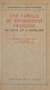 Charles-Hippolyte Pouthas - Une famille de bourgeoisie française, de Louis XIV à Napoléon.