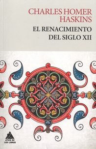 Charles Homer Haskins - El renacimiento del siglo XII.