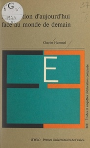 Charles Hummel et  Bureau international d'éducati - L'éducation d'aujourd'hui face au monde de demain.