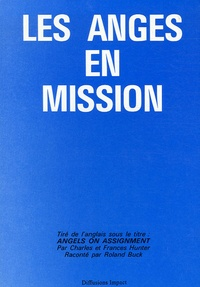 Charles Hunter et Frances Hunter - Les Anges en mission.