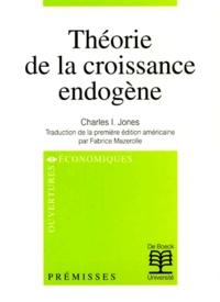 Charles-I Jones - Théorie de la croissance endogène.