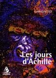 Charles Illouz - Les jours d'Achille.