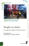 Charles Illouz et Françoise Martinez - Peuples en vitrine - Une approche comparée du montrer/cacher.