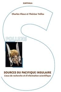 Charles Illouz et Thérèse Tréfeu - Sources du Pacifique insulaire - Lieux de recherche et d'information scintifique.