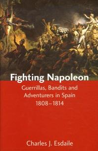 Histoiresdenlire.be Fighting Napoleon - Guerrillas, Bandits and Adventurers in Spain, 1808-1814 Image