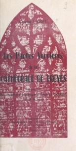 Charles-J. Ledit et Julien Le Couedic - Les hautes verrières de la cathédrale de Troyes.
