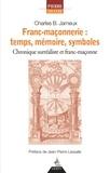 Charles Jameux - Franc-maçonnerie : temps, mémoire, symboles - Chronique surréaliste et franc-maçonne.