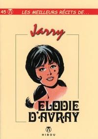 Charles Jarry - Les meilleurs récits de... Tome 45 : Elodie d'Avray.