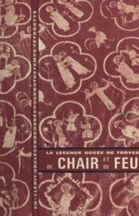 Charles-Jean Ledit - De chair et de feu, la légende dorée de Troyes.