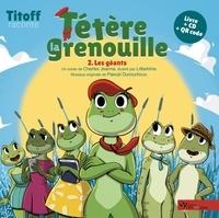 Charles Jeanne et Aline Rivière - Titoff raconte 2 : Tétère la grenouille - 2.Les géants.