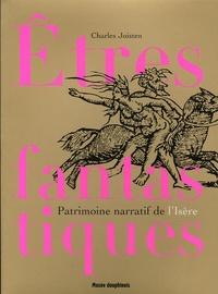 Charles Joisten et Nicolas Abry - Etres fantastiques du Dauphiné - Patrimoine narratif de l'Isère.
