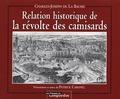Charles-Joseph de La Baume - Relation historique de la révolte des camisards.