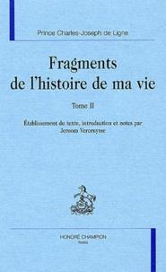 Charles-Joseph de Ligne - Fragments de l'histoire de ma vie. - Tome 2.