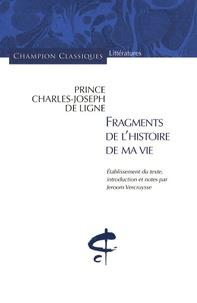 Charles Joseph Ligne - Fragments de l'histoire de ma vie.