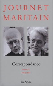 Charles Journet et Jacques Maritain - Correspondance - Volume 4, 1950-1957.