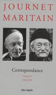 Charles Journet et Jacques Maritain - Correspondance - Volume 6, 1965-1973.