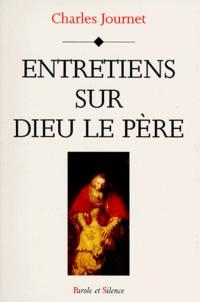 Charles Journet - Entretiens sur Dieu le Père.