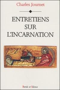 Charles Journet - Entretiens sur l'Incarnation.
