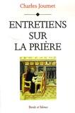 Charles Journet - Entretiens sur la prière - La prière avec Jésus.
