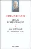 Charles Journet - L'Eglise du Verbe incarné - Volume 4, Essai de théologie de l'histoire du salut.