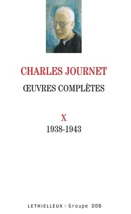 Charles Journet - Oeuvres complètes volume X - 1938-1943.