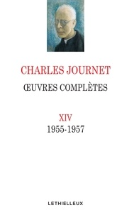Charles Journet - Oeuvres complètes Volume XIV - 1955 - 1957.