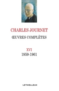 Charles Journet - Oeuvres complètes XVI - 1959-1961.