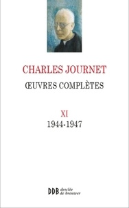 Charles Journet - Oeuvres complètes - Volume 11 (1944-1947).
