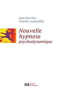 Charles Joussellin et Jean Becchio - Nouvelle Hypnose - Hypnose Psychodynamique (Ned).