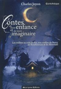 Charles Joyon - Contes de mon enfance et de mon imaginaire - Les veillées au coin du feu, aux confins du Berry, du Bourbonnais et du Nivernais.