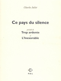 Charles Juliet - Ce pays du silence.