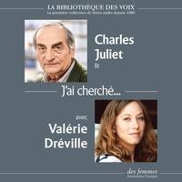 Charles Juliet - J'ai cherché....