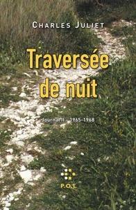 Charles Juliet - Journal / Charles Juliet Tome 2 : Traversée de nuit 1965-1968.