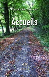 Charles Juliet - Journal / Charles Juliet Tome 4 : Accueils 1982-1988.
