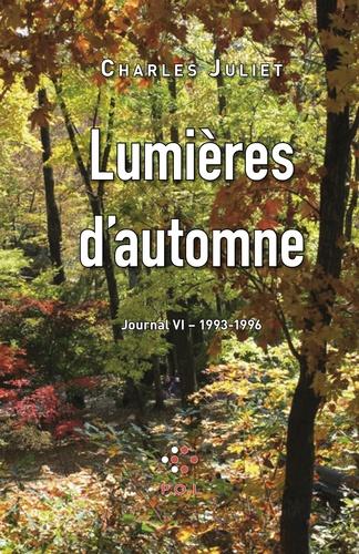 Journal. Tome 6, Lumières d'automne 1993-1996
