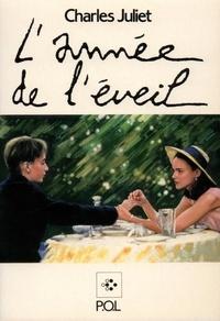 Charles Juliet - L'année de l'éveil - Récit.