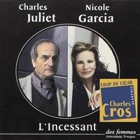 Charles Juliet et Nicole Garcia - L'Incessant.