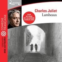 Charles Juliet et Didier Sandre - Lambeaux.
