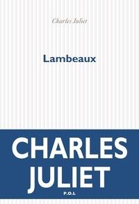 Charles Juliet - Lambeaux - Récit.