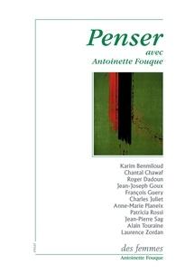 Charles Juliet et Roger Dadoun - Penser avec Antoinette Fouque.