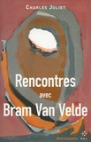 Charles Juliet - Rencontres avec Bram Van Velde.