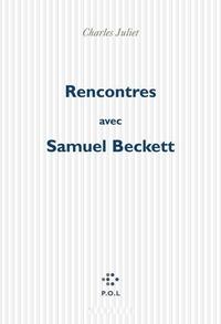 Charles Juliet - Rencontres avec Samuel Beckett.